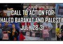 Werdet aktiv!  28. bis 31. Juli: Solidarität mit Khaled Barakat, Solidarität mit Palästina!